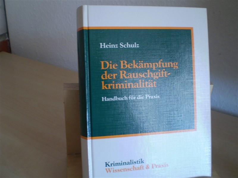 DIE BEKÄMPFUNG DER RAUSCHGIFTKRIMINALITÄT. Handbuch für die Praxis.