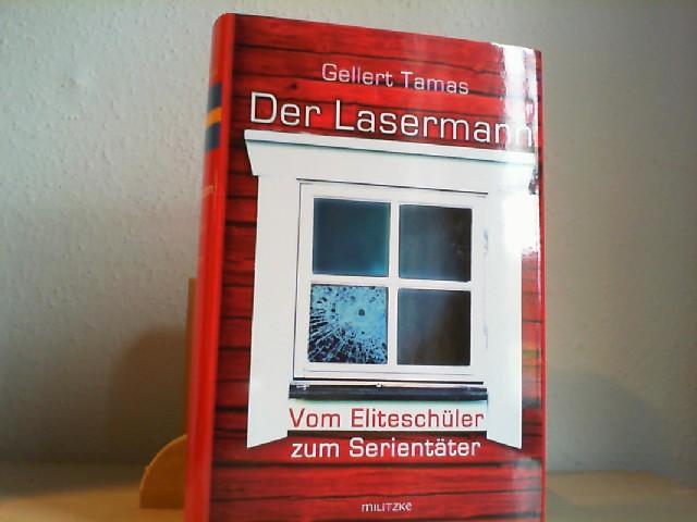DER LASERMANN. Vom Eliteschüler zum Serientäter: Ein Buch über Schweden.