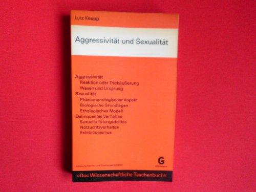 Keupp, Lutz: Aggressivität und Sexualität. Mit e. Geleitw. von Armand Mergen / Das wissenschaftliche Taschenbuch : Abteilung Rechts- und Staatswissenschaft ; 18
