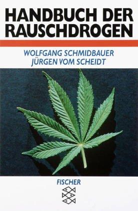 Handbuch der Rauschdrogen. ; Jürgen vom Scheidt / Fischer ; 4580 : Sachbuch Überarb. und erw. Neuausg., 16. - 23. Tsd.