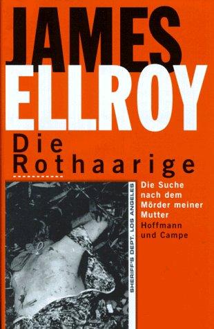 Die Rothaarige : die Suche nach dem Mörder meiner Mutter. Aus dem Amerikan. von Tina Hohl und Heinrich Anders 1. Aufl.