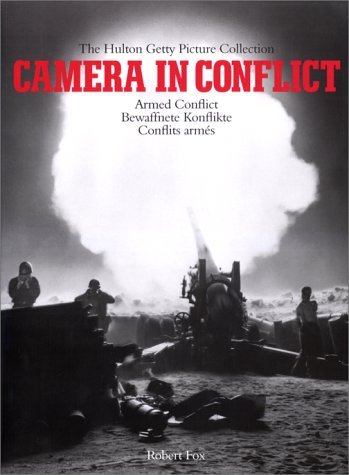Camera in conflict; Teil: Armed conflict. [German transl.: Manfred Allié ... French transl.: Annie Berthold ...] 1. publ.
