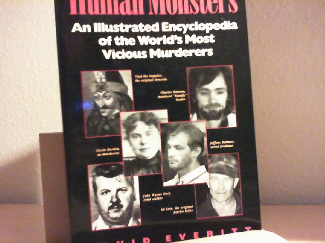 Human Monsters. An Illustrated Encyclopedia of the Worlds Most Vicious Murderers.