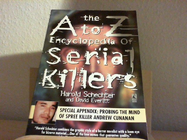 The A - Z Encyclopedia of Serial Killers.