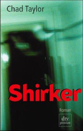 Shirker : Roman. Dt. von Chris Hirte / dtv ; 24289 : Premium Dt. Erstausg.