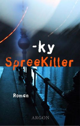 SpreeKiller : Roman.