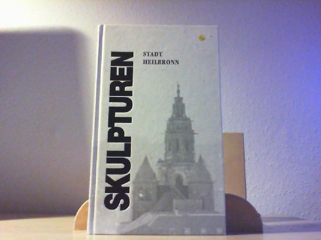 Skulpturenstadt Heilbronn. Heilbronner Museumskatalog Nr. 60.