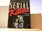 Norris, Joel: Serial Killers: The Growing Menace.