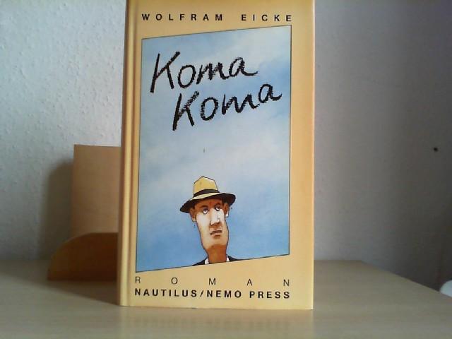 Koma Koma : Roman. Orig.-Ausg., 1. Aufl.