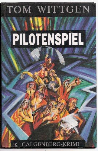 Pilotenspiel : Galgenberg-Krimi. 1. Aufl.