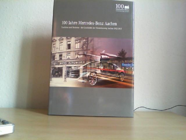 Kistermann, Manfred: 100 Jahre Mercedes-Benz Aachen. Tradition und Moderne - die Geschichte der Niederlassung Aachen 1912-2012.