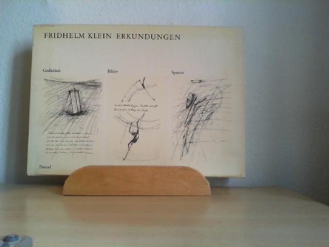 Fridhelm Klein, Erkundungen : Gedanken, Bilder, Spuren ; [anlässl. d. Ausstellung von Fridhelm Klein im Wilhelm-Hack-Museum, Ludwigshafen, 5.6. - 6.7.82 u. im Stadt-Museum, München, 26.5. - 26.6.83]. mit e. Vorw. von Rudolf Arnheim. [Red. u. Gestaltung: Fridhelm Klein ; Michaela Schleunung]