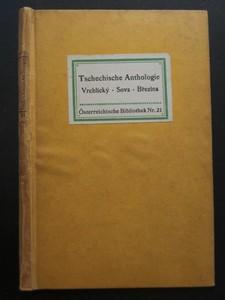 Tschechische Anthologie. (Vrchlický, Sova, Brezina). Übertragungen von Paul Eisner. 1. Auflage.