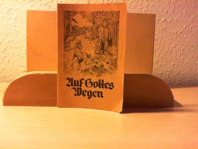 Auf Gottes Wegen. Samenkörner Serie D. 985.