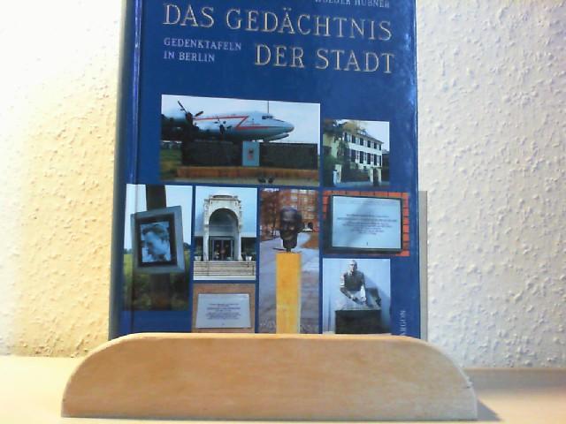Das Gedächtnis der Stadt : Gedenktafeln in Berlin.