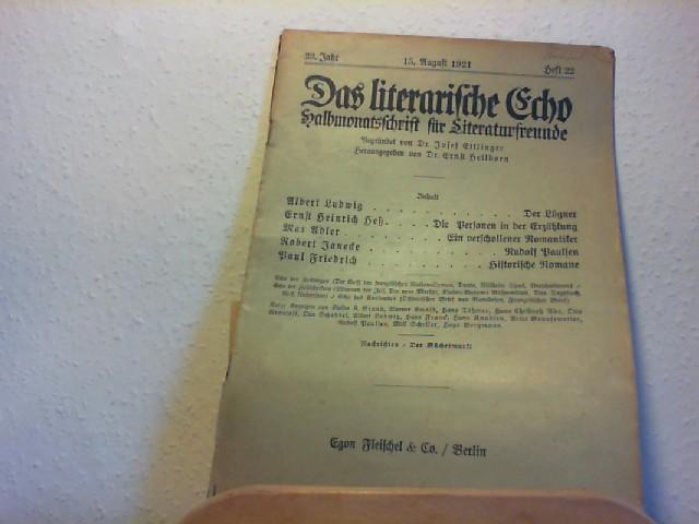 Ettlinger, Josef und Ernst Heilborn (Hg.): Das Literarische Echo - Halbmonatsschrift für Literaturfreunde - 23. Jahr - 15. Aug. 1921 - Heft 22.