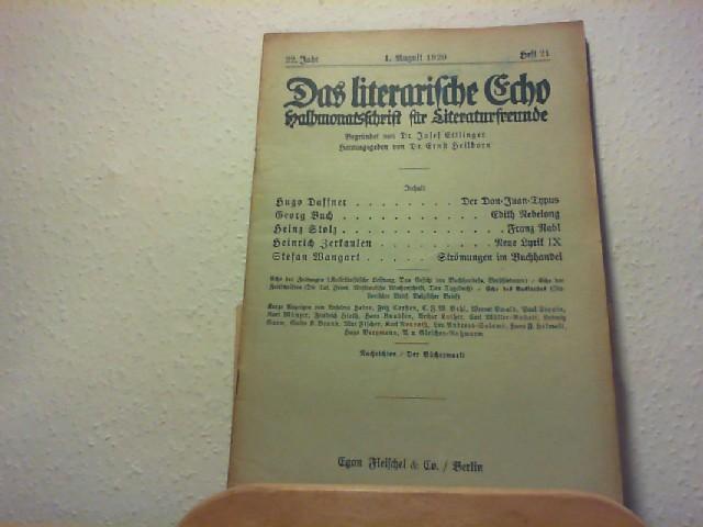 Ettlinger, Josef und Ernst Heilborn (Hg.): Das Literarische Echo - Halbmonatsschrift für Literaturfreunde - 22. Jahr - 1. Aug. 1920 - Heft 21.