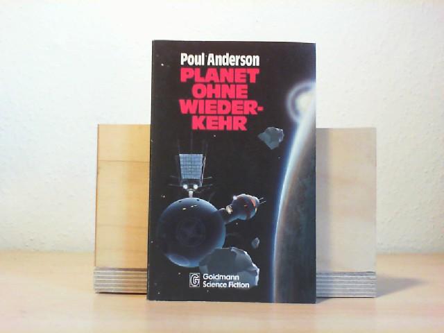 Anderson, Poul (Verfasser): Planet ohne Wiederkehr : Science-fiction-Roman = Planet of no return. Poul Anderson. [Ins Dt. übertr. von Tony Westermayr] / Goldmann-Science-fiction ; 0247