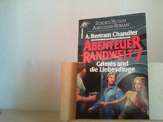Chandler, Arthur Bertram: Abenteuer Randwelt; Teil: 7., Grimes und die Liebesdroge. Goldmann ; 23762 : Goldmann-Science-fiction 1. Aufl.