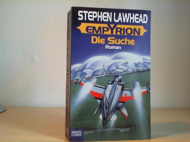 Lawhead, Stephen R.: Empyrion; Teil: Bd. 1., Die Suche. Bastei-Lübbe-Taschenbuch ; Bd. 24233 : Science fiction 1. Aufl.