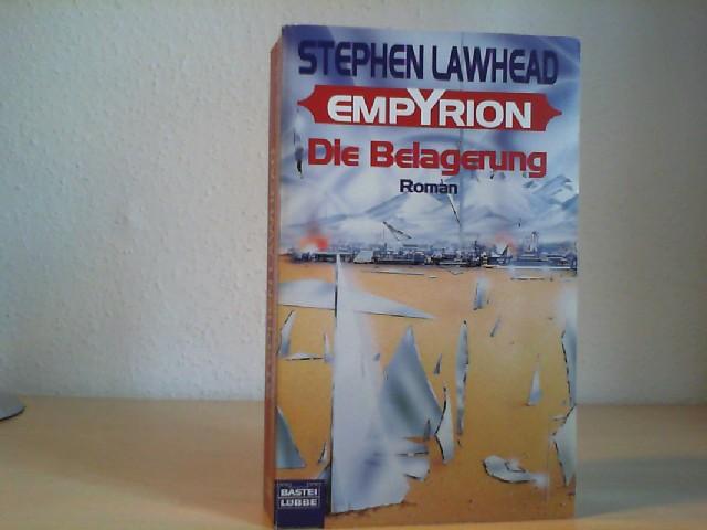 Lawhead, Stephen R.: Empyrion; Teil: Bd. 2., Die Belagerung. Bastei-Lübbe-Taschenbuch ; Bd. 24234 : Science fiction 1. Aufl.