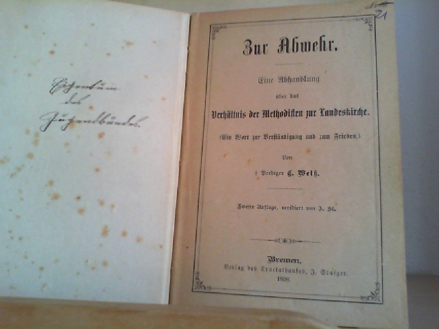 Weiß, E.: Zur Abwehr.  Eine Abhandlung über das Verhältnis der Methodisten zur Landeskirche. (Ein Wort zur Verständigung und zum Frieden). 2. Aufl.