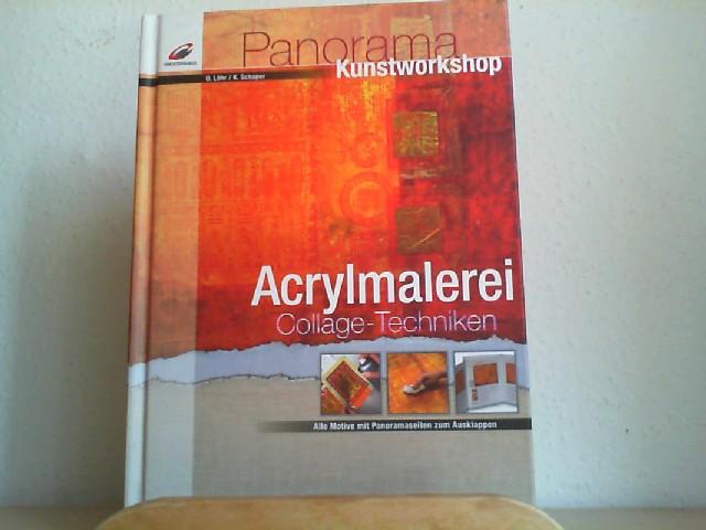 Acrylmalerei - Collage-Techniken : [alle Motive auf Panoramaseiten zum Ausklappen]. O. Löhr/K. Schaper / Panorama-Kunstworkshop