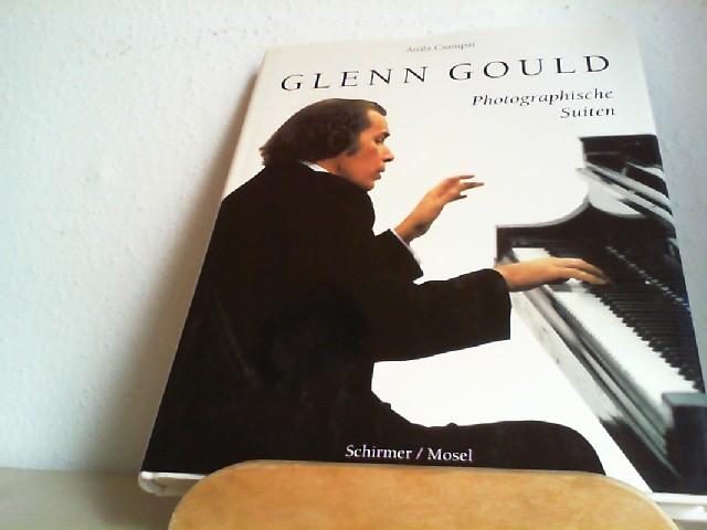 Glenn Gould : photographische Suiten. mit einem Essay von Attila Csampai, einem Interview von Tim Page und einer Diskogr. von Michael Stegemann