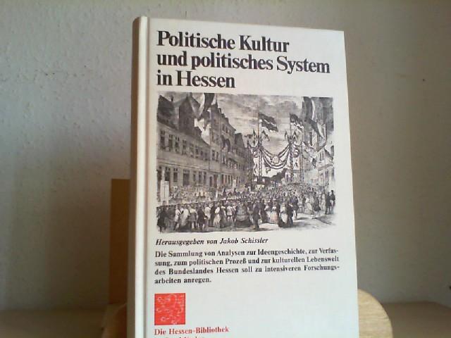 Politische Kultur und politisches System in Hessen. hrsg. von Jakob Schissler / Die Hessen-Bibliothek im Insel-Verlag 1. Aufl.