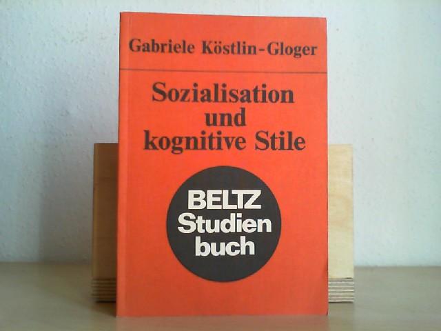 Sozialisation und kognitive Stile. Gabriele Köstlin-Gloger / Beltz-Studienbuch ; 57