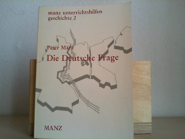 Die deutsche Frage im Geschichtsunterricht der Sekundarstufe I; Teil: [Hauptbd.]. ; 2 1. Aufl.
