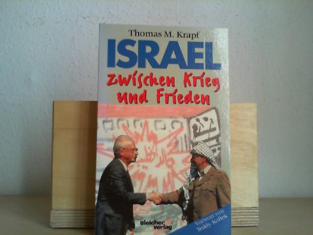Israel zwischen Krieg und Frieden. Thomas M. Krapf. Vorw. von Teddy Kollek 1. Aufl.