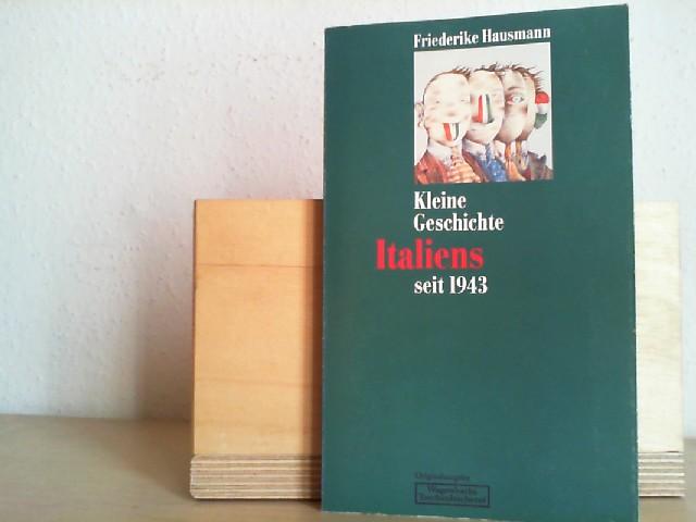 Hausmann, Friederike (Verfasser): Kleine Geschichte Italiens seit 1943. Friederike Hausmann / Wagenbachs Taschenbücherei ; 159
