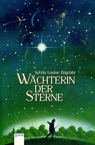 Wächterin der Sterne. Sylvia Louise Engdahl. Aus dem Amerikan. von Ursula Höfker 1. Aufl.