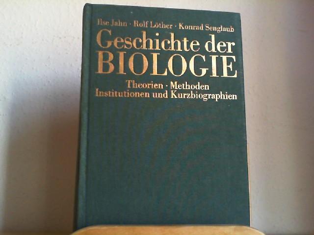 Geschichte der Biologie : Theorien, Methoden, Institutionen, Kurzbiographien.