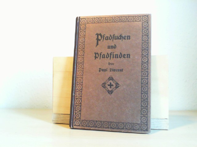 Pfadsuchen und Pfadfinden.  Ein Buch für Jünglinge, die christliche Männer werden wollen. 2. Auflage.