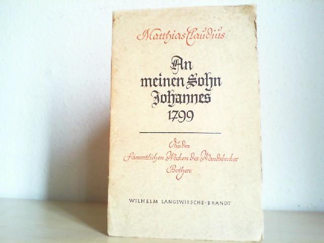 An meinen Sohn Johannes 1799. Aus den sämtlichen Werken des Wandsbecker Bothen. Geschrieben v. Rudo Spemann.