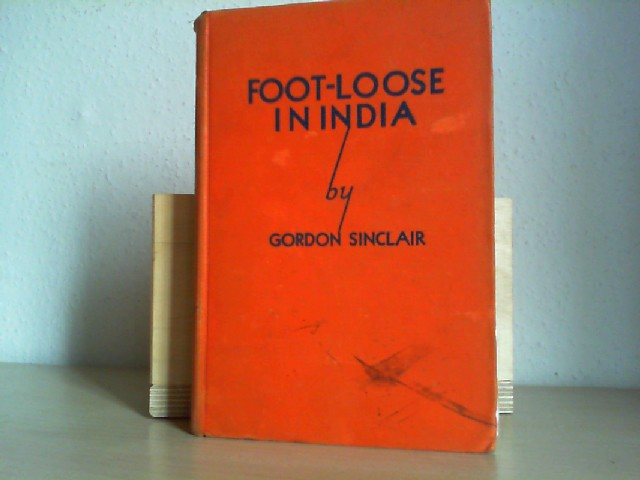 Foot-Loose in India: Adventures of a News Chaser from Khyber