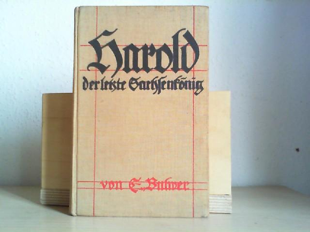 BULWER, EDUARD LYTTON: Harold der letzte Sachsenkönig, Romane aus großer Vergangenheit.