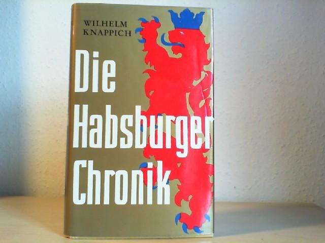 Knappich, Wilhelm: Die Habsburger-Chronik. Lebensbilder, Charaktere und Geschichte der Habsburger.