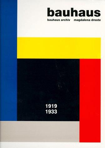 Bauhaus : 1919 - 1933. Bauhaus-Archiv. Magdalena Droste. [Verantw.: Peter Hahn] Orig.-Ausg.