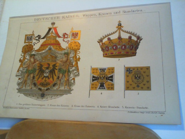 Chromolithographie: DEUTSCHER KAISER. Wappen, Kronen und Standarten. Orig.- Lithoragraphie.