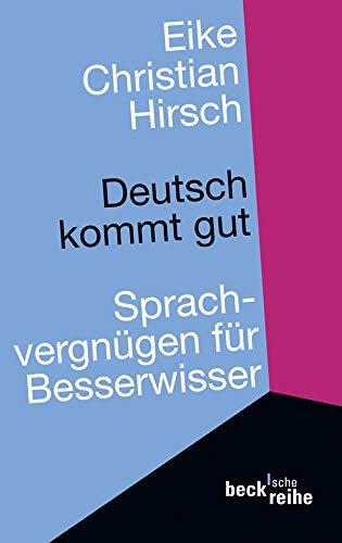 Deutsch kommt gut : Sprachvergnügen für Besserwisser. 010513507! ; 4073 Limitierte Sonderausg.