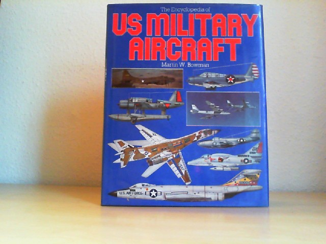 The Encyclopedia of US Military Aircraft