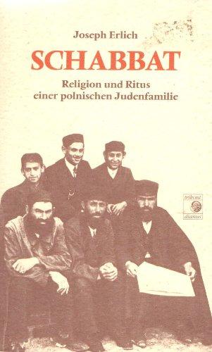 Schabbat : Religion u. Ritus e. poln. Judenfamilie. Vom Autor autoris. Übers. aus d. Franz. von Uta Szyszkowitz 1. Aufl.