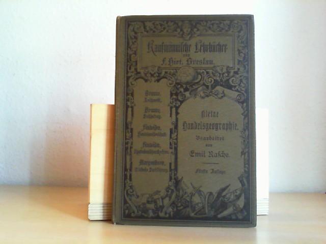 Kleine Handelsgeographie. Ein Leitfaden für den geographischen Unterricht an Handelsschulen, Landwirtschaftsschulen und verwandten Lehranstalten. 5. Aufl.