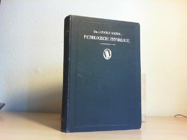 Krehl, Ludolf: Pathologische Physiologie. Ein Lehrbuch für Studirende und Aerzte. 2. Auflage von: Grundriss der allgemeinen klinischen Pathologie.
