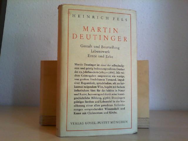 Martin Deutinger. Reihe Gestalten des christlichen Abendlandes Band 2.