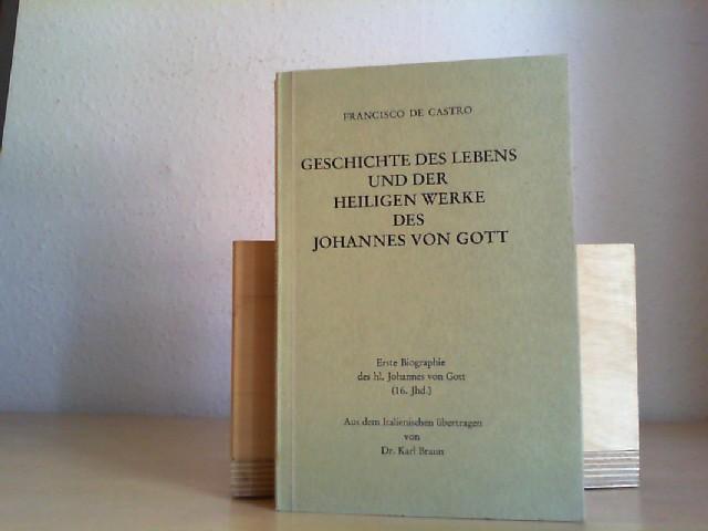 Geschichte des Lebens und der heiligen Werke des Johannes von Gott: Erste Biographie des Johannes von Gott.