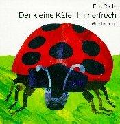 Der kleine Käfer Immerfrech. [Aus dem Engl. übertr. von Viktor Christen] Dt. Pappbuchausg.